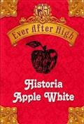 Ever After High. Historia Apple White - Shannon Hale - ebook