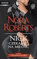 Nick. Czekając na miłość - Nora Roberts - ebook