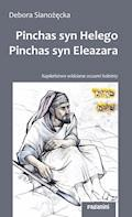Pinchas, syn Helego  Pinchas, syn Eleazara - Debora Sianożęcka - ebook