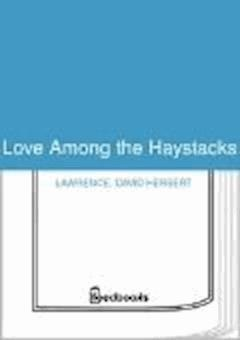 Love Among the Haystacks - David Herbert Lawrence - ebook