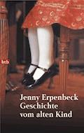 Geschichte vom alten Kind - Jenny Erpenbeck - E-Book