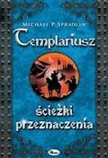Templariusz ścieżki przeznaczenia - Michael P. Spradlin - ebook