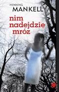 Nim nadejdzie mróz - Henning Mankell - ebook