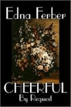 Cheerful—By Request - Edna Ferber - ebook