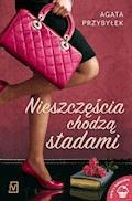 Nieszczęścia chodzą stadami - Agata Przybyłek - ebook