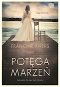 Potęga marzeń - Francine Rivers - ebook