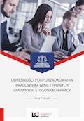 Odrębności podporządkowania pracownika w nietypowych umownych stosunkach pracy - Anna Piszczek - ebook