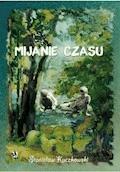 Mijanie czasu - Stanisław Kuczkowski - ebook