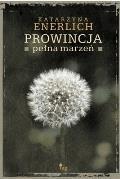 Prowincja pełna marzeń - Katarzyna Enerlich - ebook