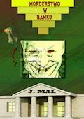 Morderstwo w banku - J. Mal - ebook