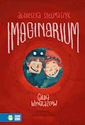 Imaginarium. Tom 1. Gildia Wynalazców - Agnieszka Stelmaszyk - ebook