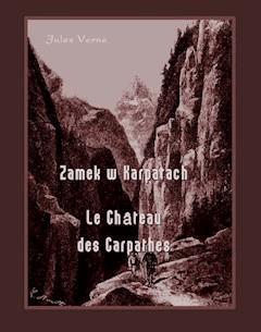 Zamek w Karpatach. Le Château des Carpathes - Jules Verne - ebook