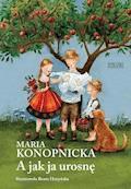 A jak ja urosnę - Maria Konopnicka - ebook