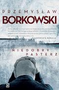 Niedobry pasterz - Przemysław Borkowski - ebook + audiobook