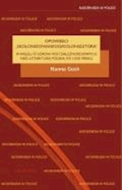 """Opowieści """"skolonizowanego/kolonizatora"""" - prof. dr hab. Hanna Gosk - ebook"""