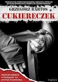 Cukiereczek - Grzegorz Bartos - ebook