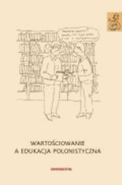 Wartościowanie a edukacja polonistyczna - dr Anna Janus-Sitarz - ebook