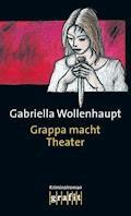 Grappa macht Theater - Gabriella Wollenhaupt - E-Book