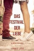 Das Festival der Liebe (Die Liebe auf Reisen – Buch #1) - Sophie Love - E-Book