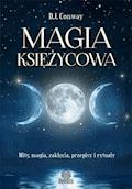 Magia księżycowa. Mity, magia, zaklęcia, przepisy i rytuały - D.J. Conoway - ebook