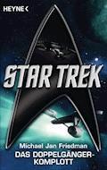 Star Trek: Das Doppelgänger-Komplott - Michael Jan Friedman - E-Book
