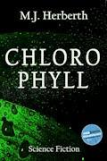 Chlorophyll - M.J. Herberth - E-Book