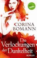 Die Verlockungen der Dunkelheit - Ein Romantic-Mystery-Roman: Band 7 - Corina Bomann - E-Book