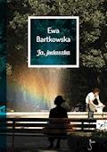 Ja, judaszka - Ewa Bartkowska - ebook