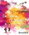 Ein Dieb im Osternest - Carmen Liebing - E-Book