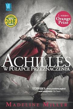 Achilles. W pułapce przeznaczenia - Madeline Miller - ebook