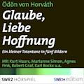 Glaube, Liebe, Hoffnung - Ödön von Horvàth - Hörbüch