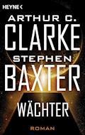 Wächter - Stephen Baxter - E-Book