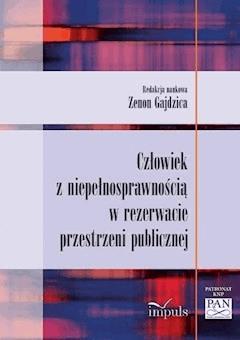 Człowiek z niepełnosprawnością w rezerwacie przestrzeni publicznej - Zenon Gajdzica - ebook