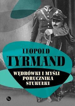 Wędrówki i mysli porucznika Stukułki - Leopold Tyrmand - ebook
