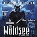 Die Chroniken von Waldsee Trilogie - Uschi Zietsch - Hörbüch