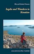 Segeln und Wandern in Kroatien - Elke Clemenz - E-Book