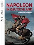 Napoleon in Deutschland – Tyrann oder Befreier? - DIE ZEIT - E-Book