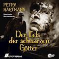 Der Fels der schwarzen Götter - Petra Hartmann - Hörbüch