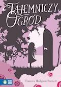 Tajemniczy Ogród. Literatura klasyczna - Frances Hodgson Burnett - ebook