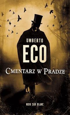 Cmentarz w Pradze - Umberto Eco - ebook