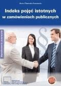 Indeks pojęć istotnych w zamówieniach publicznych - Maria Olszewska- Kazanecka - ebook