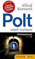 Polt muß weinen - Alfred Komarek - E-Book