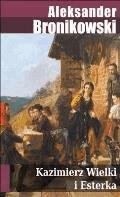 Kazimierz Wielki i Esterka - Aleksander Bronikowski - ebook