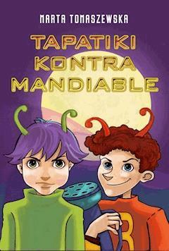Tapatiki kontra Mandiable - Marta Tomaszewska - ebook