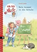 Ich bin Nele - Nele kommt in die Schule - Usch Luhn - E-Book