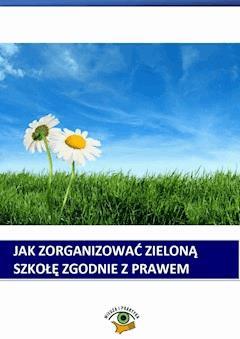 Jak zorganizować zieloną szkołę zgodnie z prawem - Bożena Winczewska - ebook