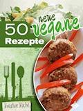50 neue vegane Rezepte - Stephanie Pelser - E-Book
