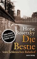 Die Bestie vom Schlesischen Bahnhof - Horst Bosetzky - E-Book