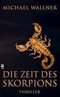Die Zeit des Skorpions - Michael Wallner - E-Book