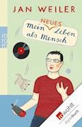 Mein neues Leben als Mensch - Jan Weiler - E-Book